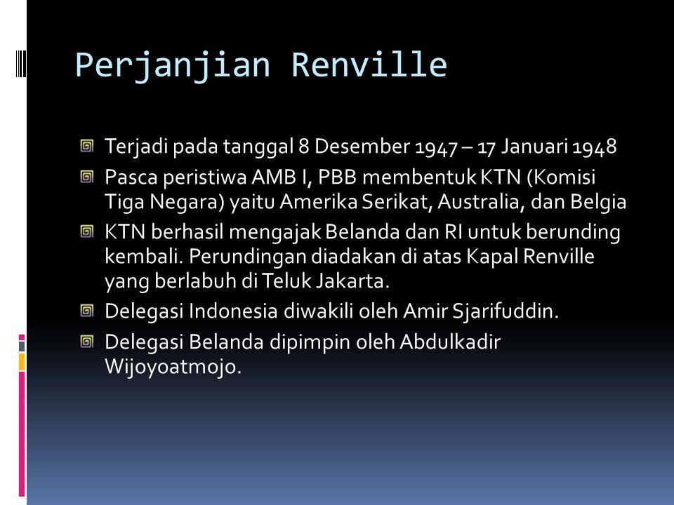Perjanjian Renville Terjadi pada tanggal 8 Desember 1947 – 17 Januari 1948.