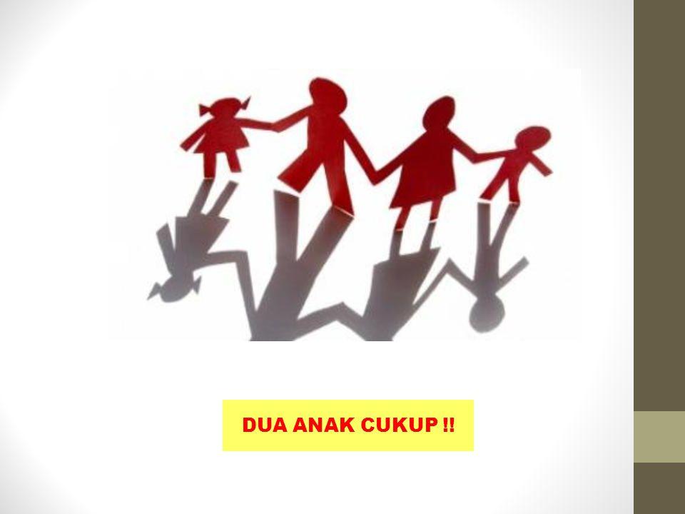 DUA ANAK CUKUP !!