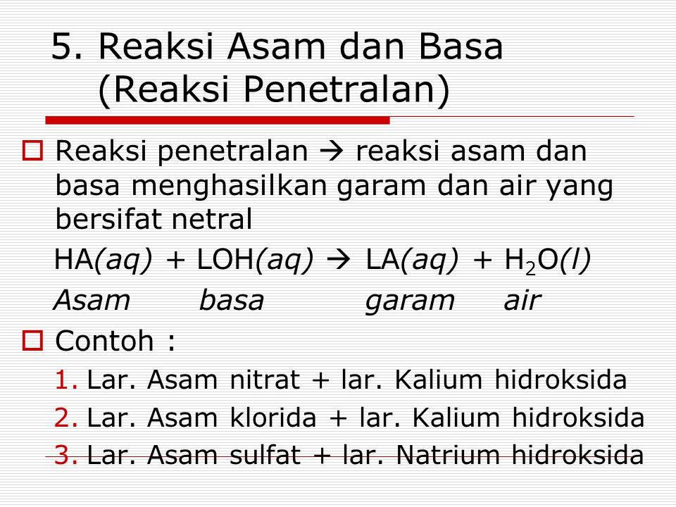5. Reaksi Asam dan Basa (Reaksi Penetralan)