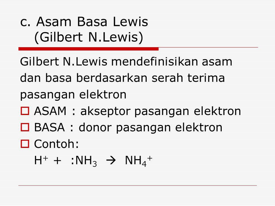 c. Asam Basa Lewis (Gilbert N.Lewis)