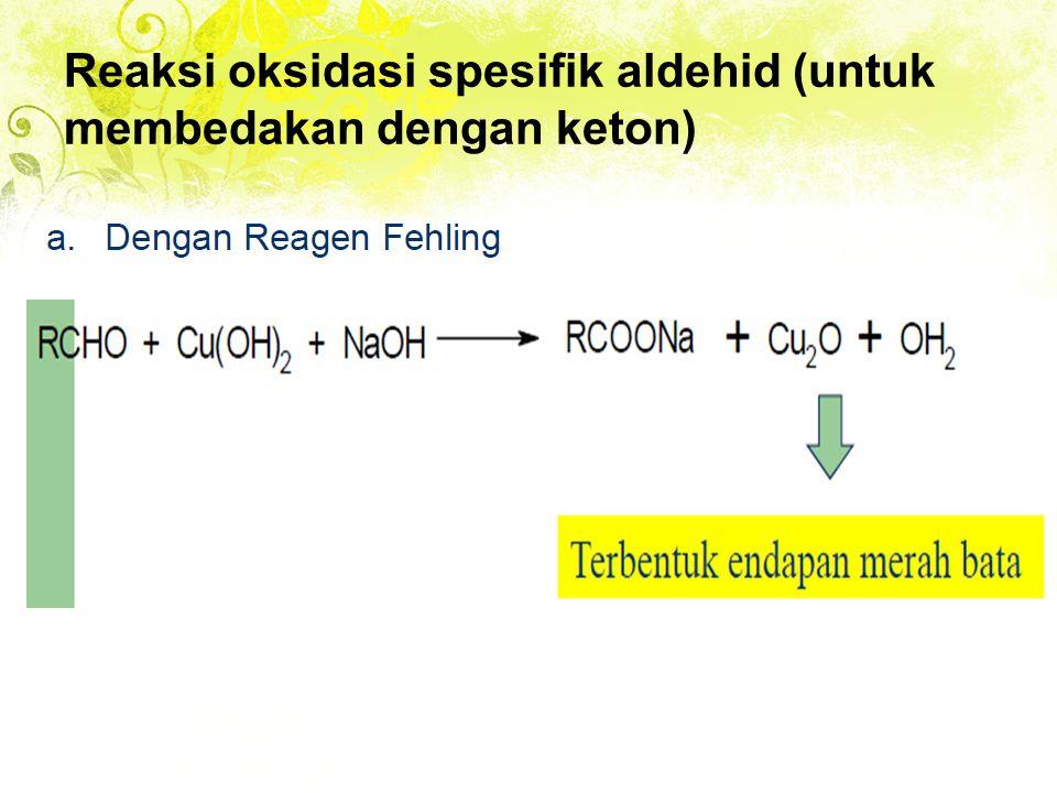 Reaksi oksidasi spesifik aldehid (untuk membedakan dengan keton)