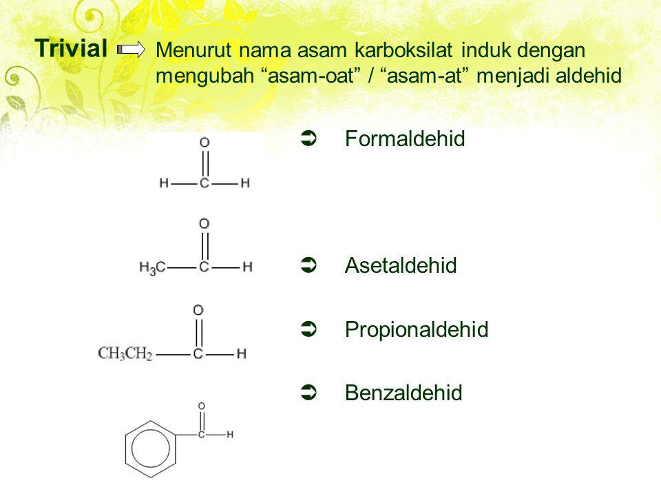 Trivial Formaldehid Asetaldehid Propionaldehid Benzaldehid