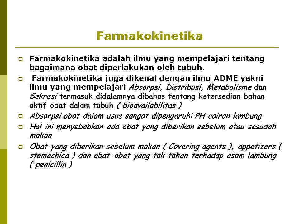 Farmakokinetika Farmakokinetika adalah ilmu yang mempelajari tentang bagaimana obat diperlakukan oleh tubuh.
