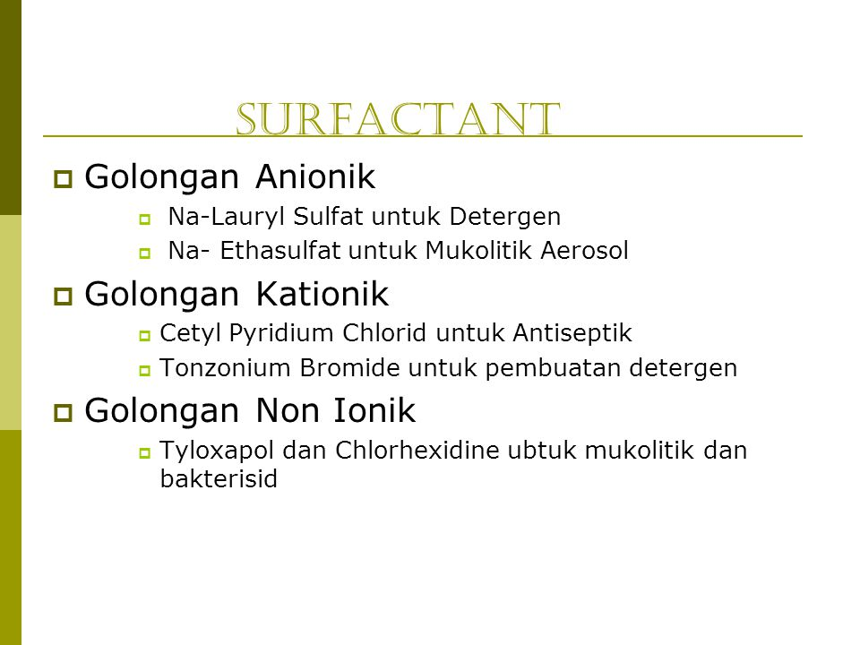 Surfactant Golongan Anionik Golongan Kationik Golongan Non Ionik