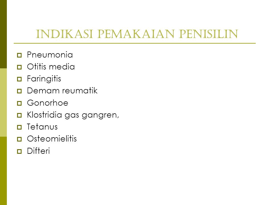 Indikasi pemakaian Penisilin