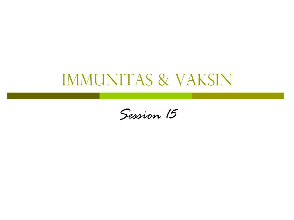 Immunitas & Vaksin Session 15
