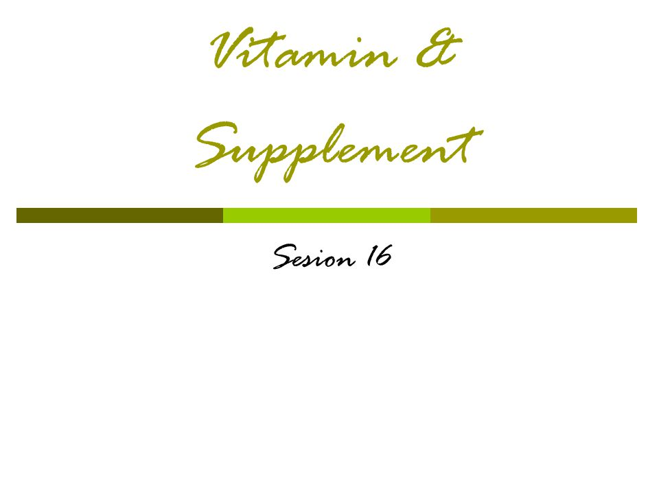 Vitamin & Supplement Sesion 16