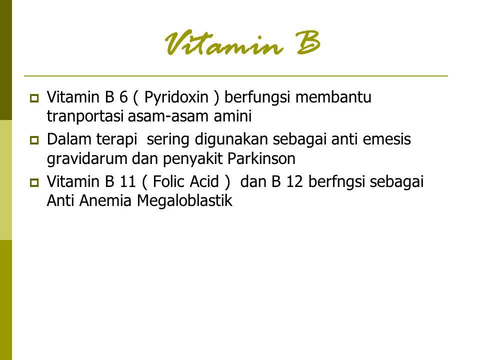 Vitamin B Vitamin B 6 ( Pyridoxin ) berfungsi membantu tranportasi asam-asam amini.