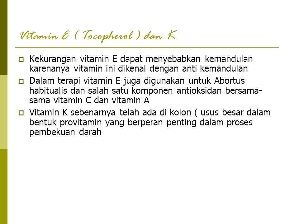 Vitamin E ( Tocopherol ) dan K