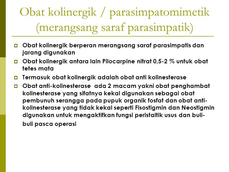 Obat kolinergik / parasimpatomimetik (merangsang saraf parasimpatik)