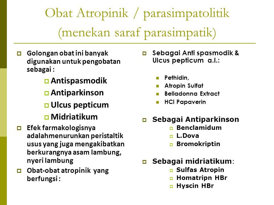 Obat Atropinik / parasimpatolitik (menekan saraf parasimpatik)