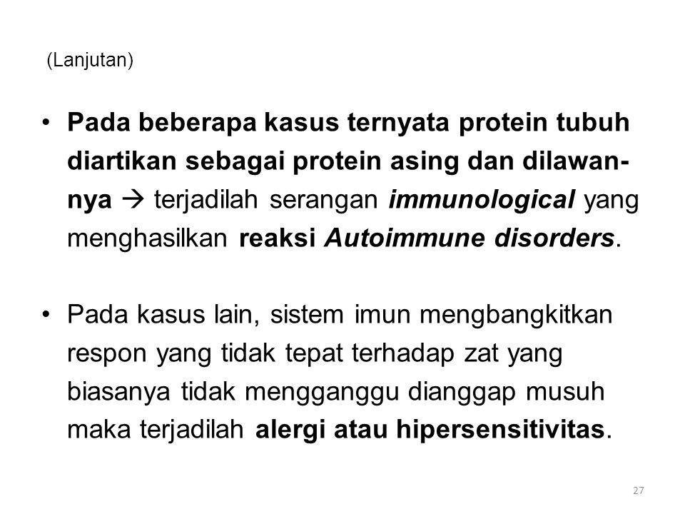 Pada beberapa kasus ternyata protein tubuh