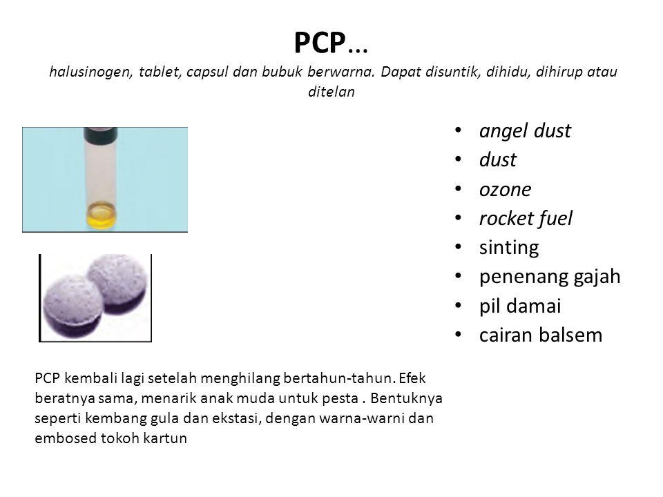 PCP… halusinogen, tablet, capsul dan bubuk berwarna