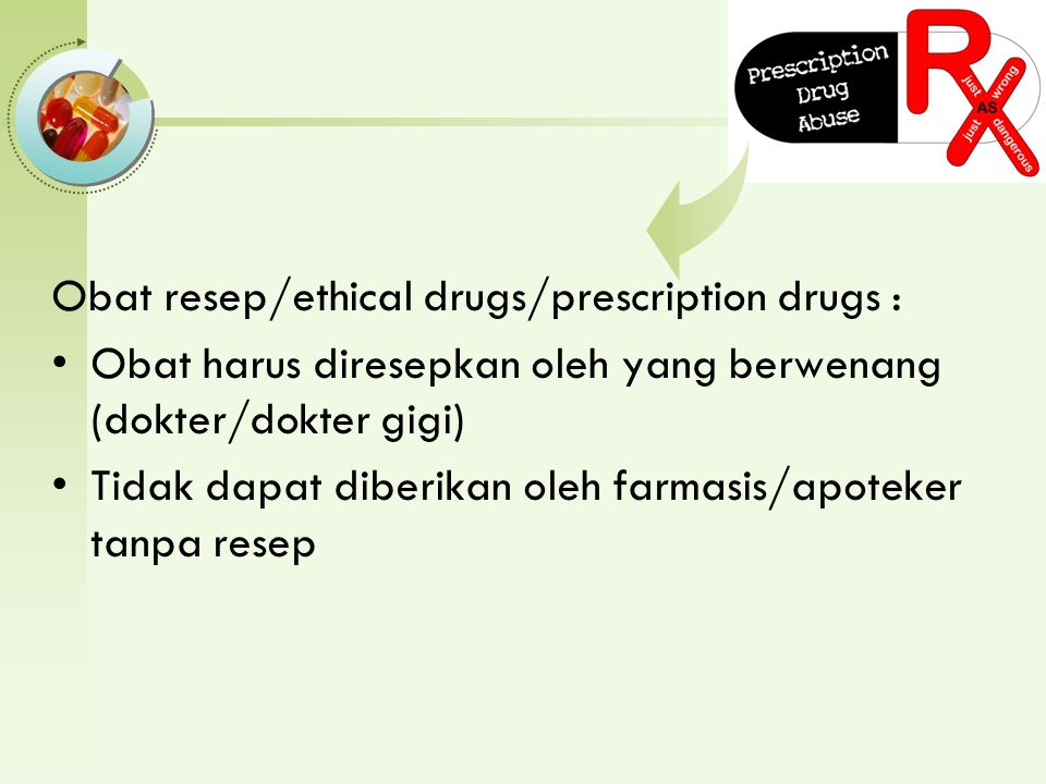 Obat resep/ethical drugs/prescription drugs :
