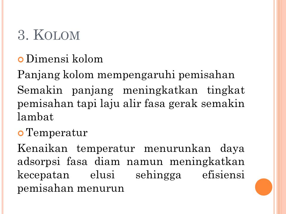 3. Kolom Dimensi kolom Panjang kolom mempengaruhi pemisahan