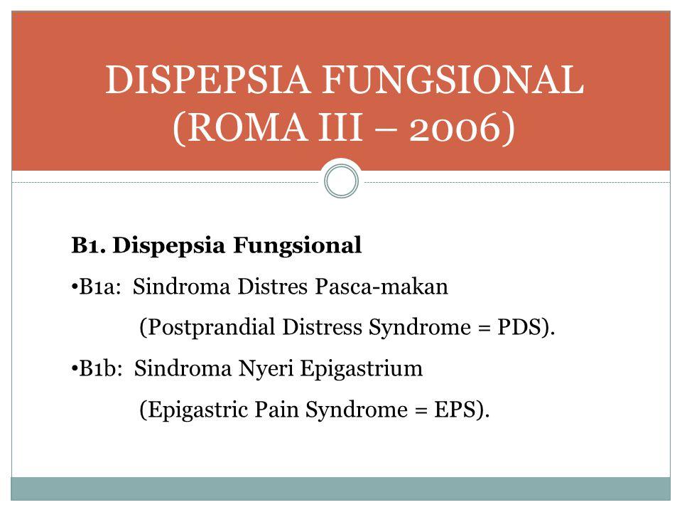 DISPEPSIA FUNGSIONAL (ROMA III – 2006)