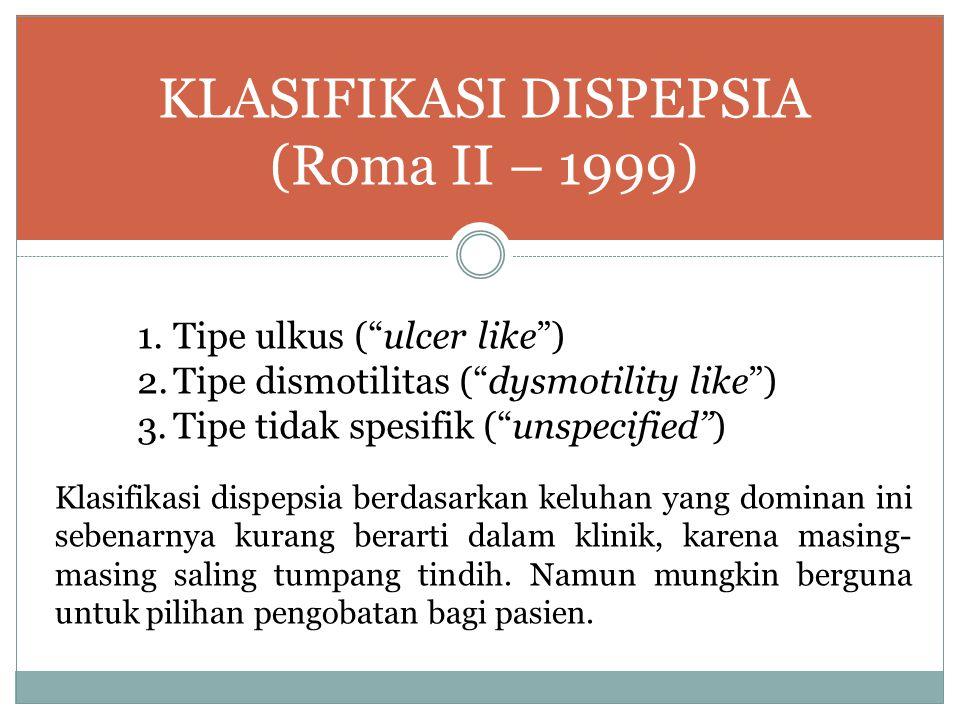 KLASIFIKASI DISPEPSIA (Roma II – 1999)