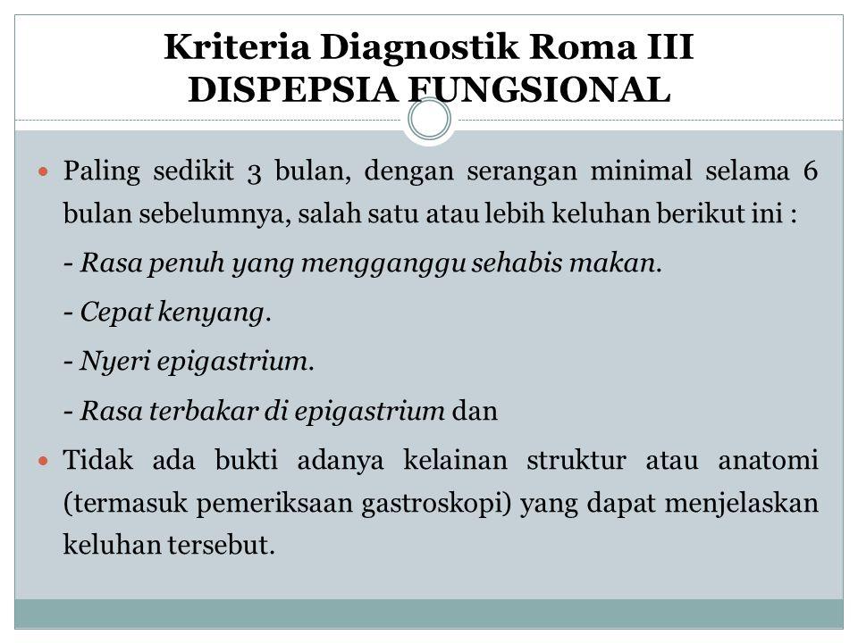 Kriteria Diagnostik Roma III DISPEPSIA FUNGSIONAL