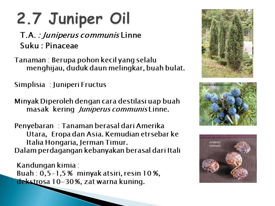 2.7 Juniper Oil T.A. : Juniperus communis Linne Suku : Pinaceae