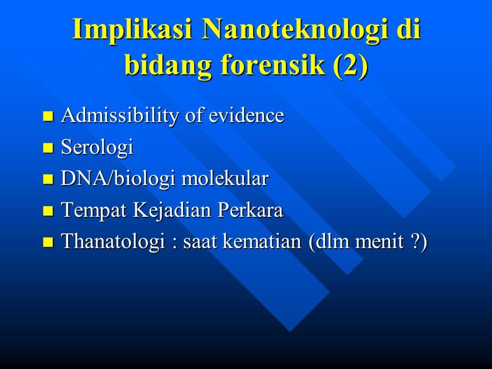 Implikasi Nanoteknologi di bidang forensik (2)