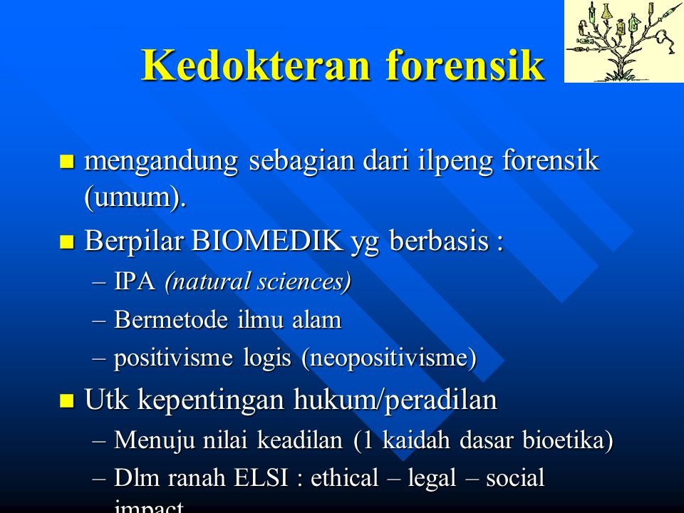 Kedokteran forensik mengandung sebagian dari ilpeng forensik (umum).