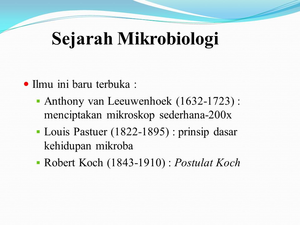 Sejarah Mikrobiologi Ilmu ini baru terbuka :