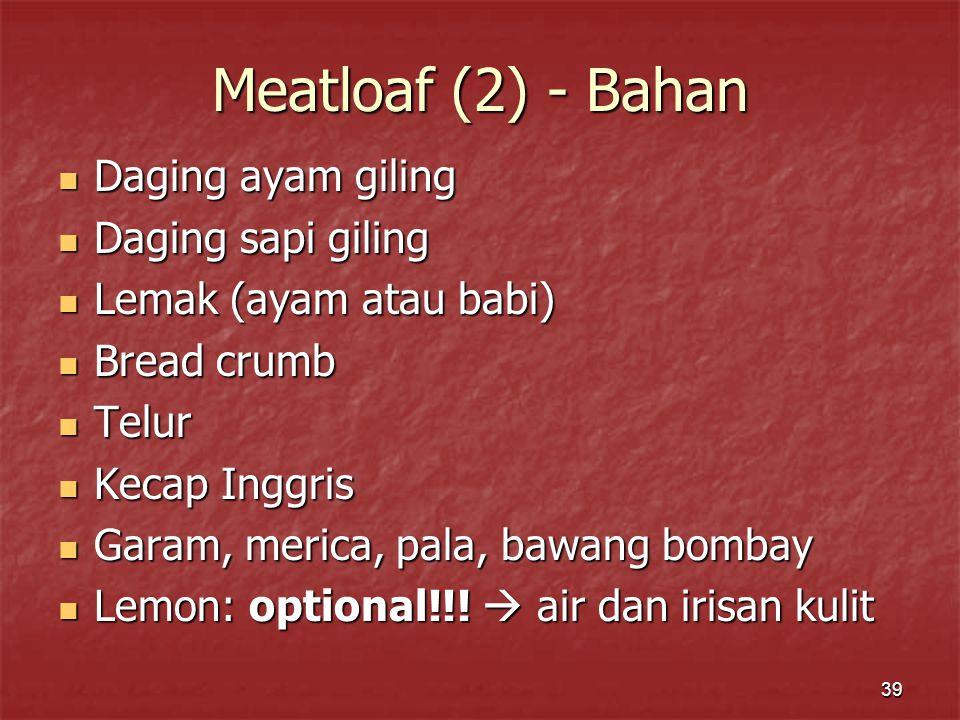 Meatloaf (2) - Bahan Daging ayam giling Daging sapi giling