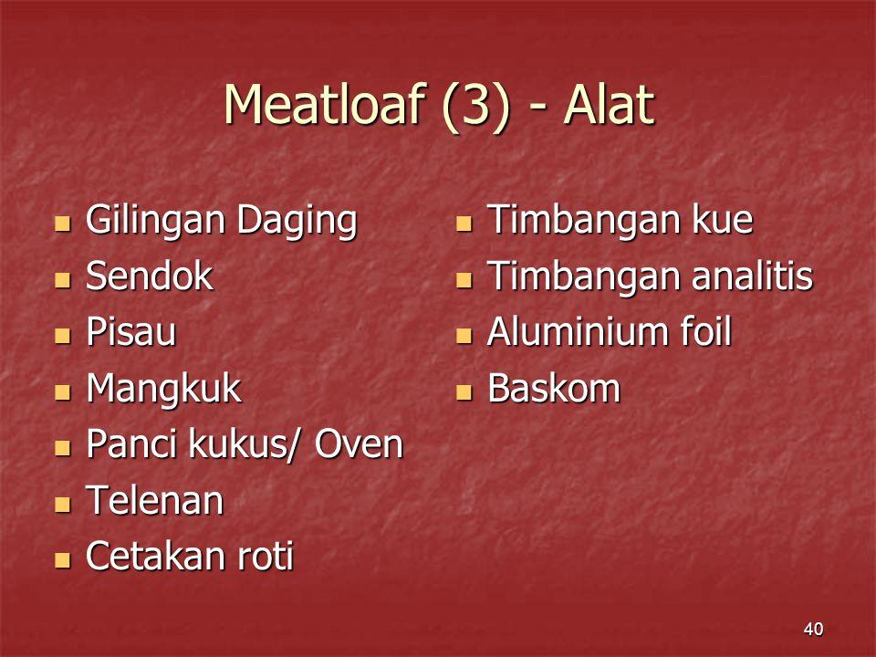 Meatloaf (3) - Alat Gilingan Daging Sendok Pisau Mangkuk