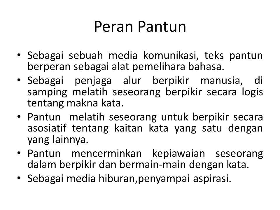 Peran Pantun Sebagai sebuah media komunikasi, teks pantun berperan sebagai alat pemelihara bahasa.