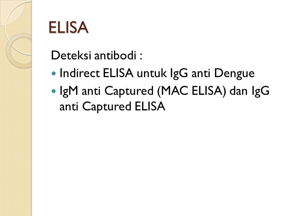 ELISA Deteksi antibodi : Indirect ELISA untuk IgG anti Dengue