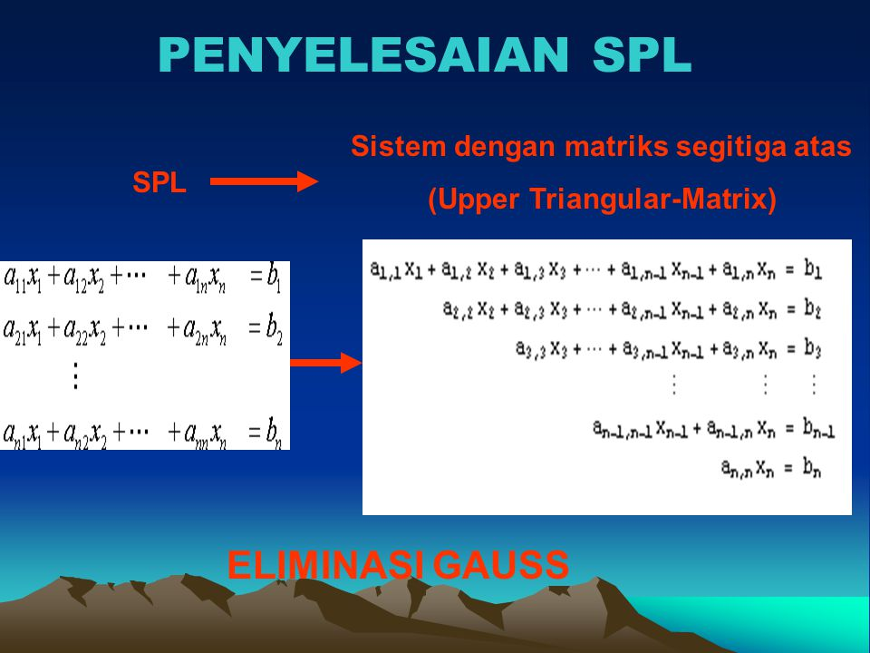 Sistem dengan matriks segitiga atas (Upper Triangular-Matrix)