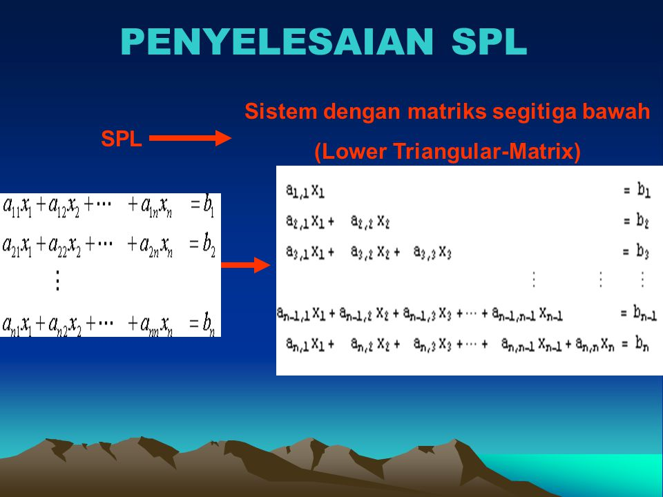 Sistem dengan matriks segitiga bawah (Lower Triangular-Matrix)