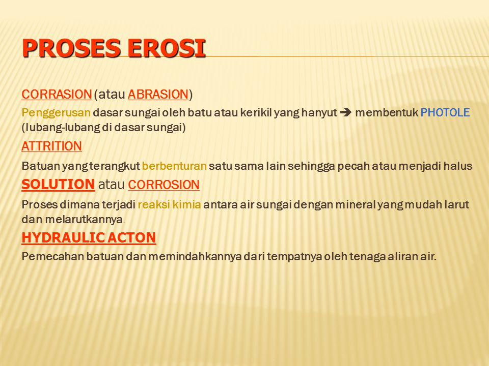 PROSES EROSI CORRASION (atau ABRASION) ATTRITION