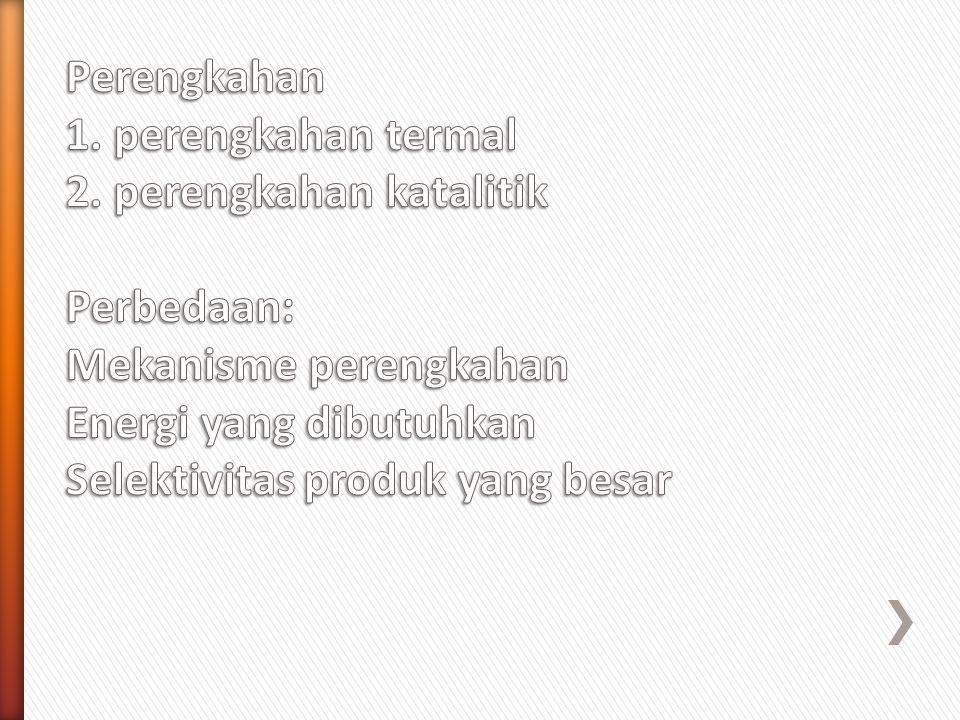 Perengkahan 1. perengkahan termal 2