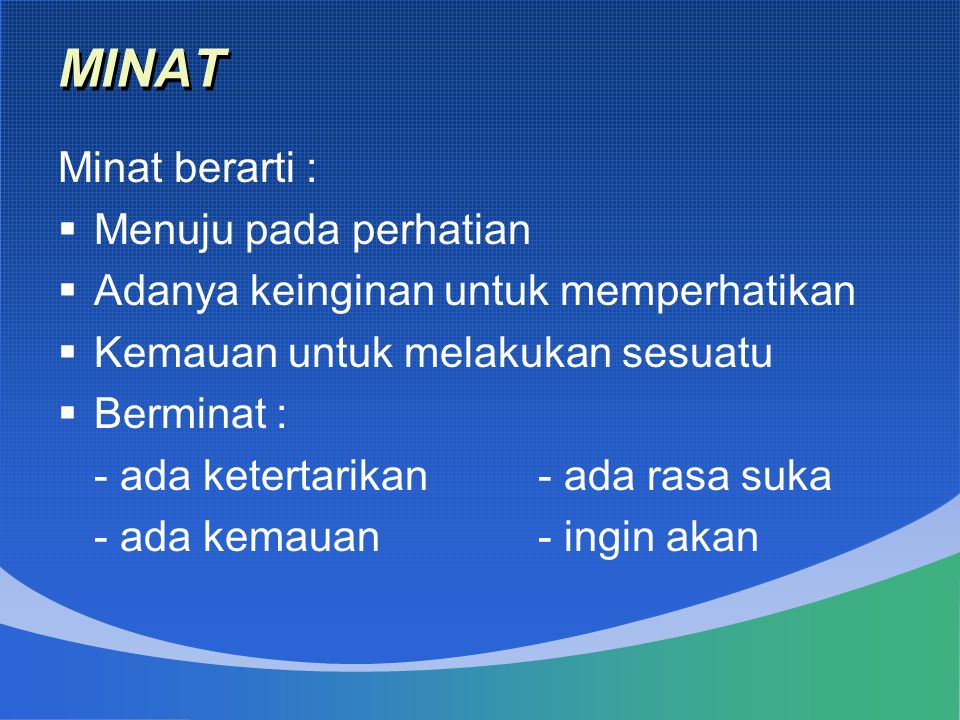 MINAT Minat berarti : Menuju pada perhatian