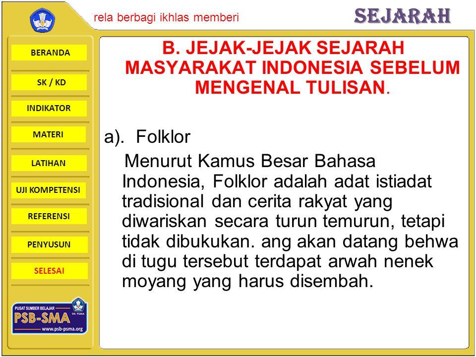 B. JEJAK-JEJAK SEJARAH MASYARAKAT INDONESIA SEBELUM MENGENAL TULISAN.