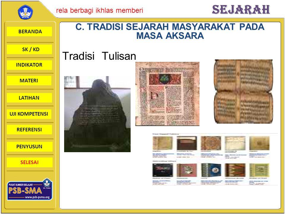 C. TRADISI SEJARAH MASYARAKAT PADA MASA AKSARA