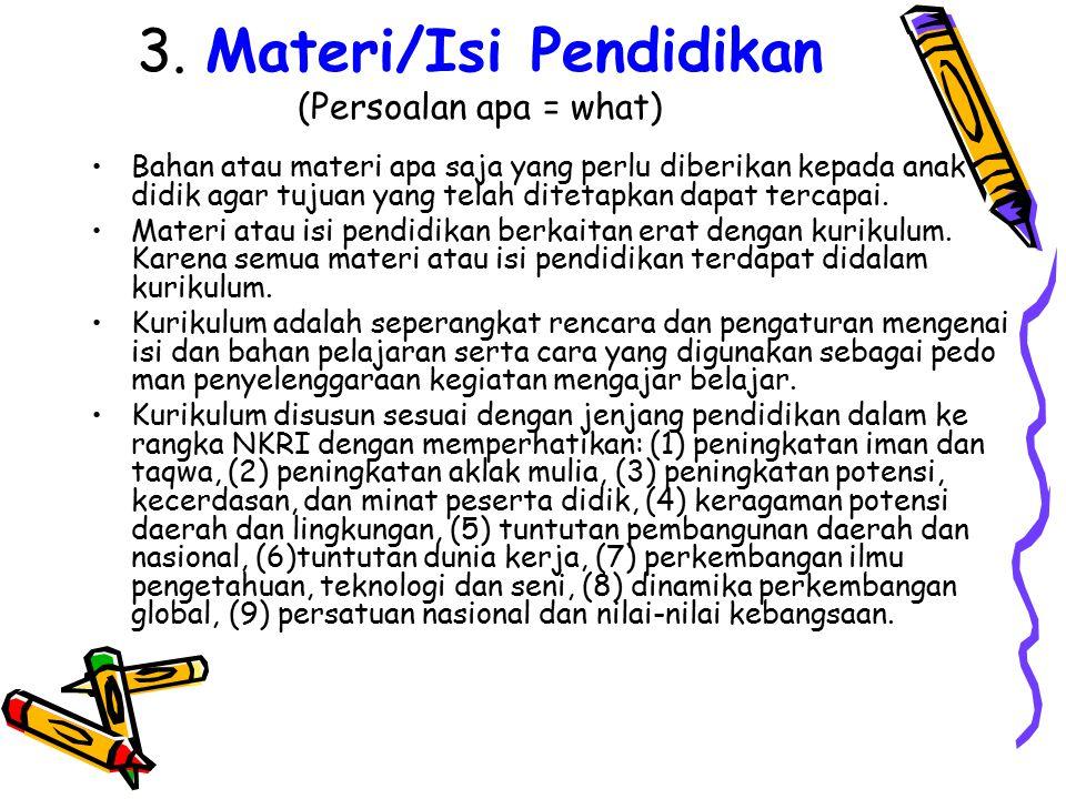 3. Materi/Isi Pendidikan (Persoalan apa = what)