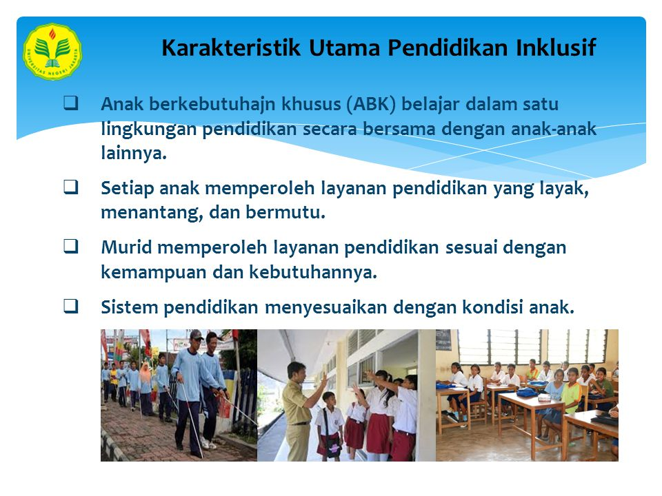 Karakteristik Utama Pendidikan Inklusif