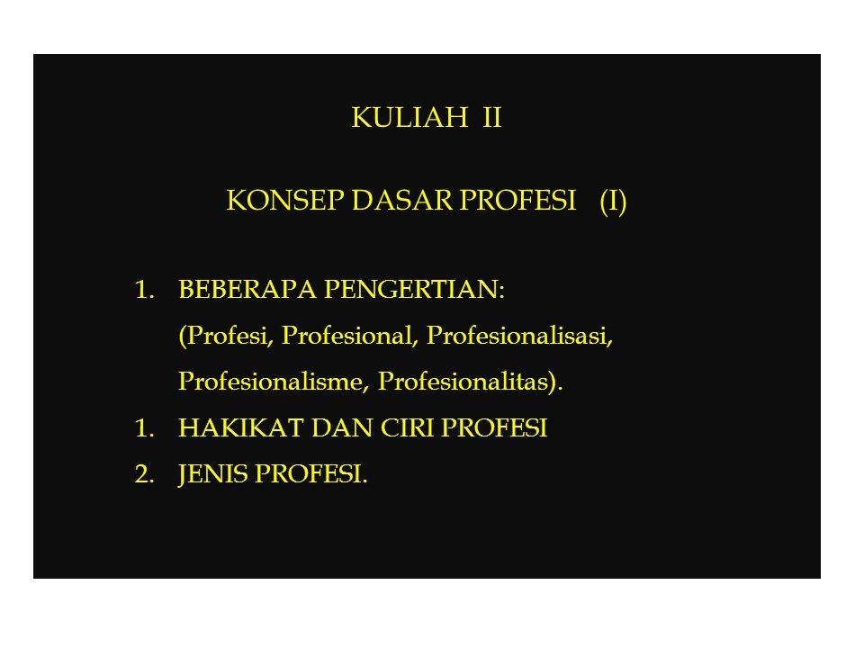 KONSEP DASAR PROFESI (I)