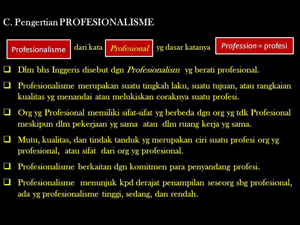 C. Pengertian PROFESIONALISME