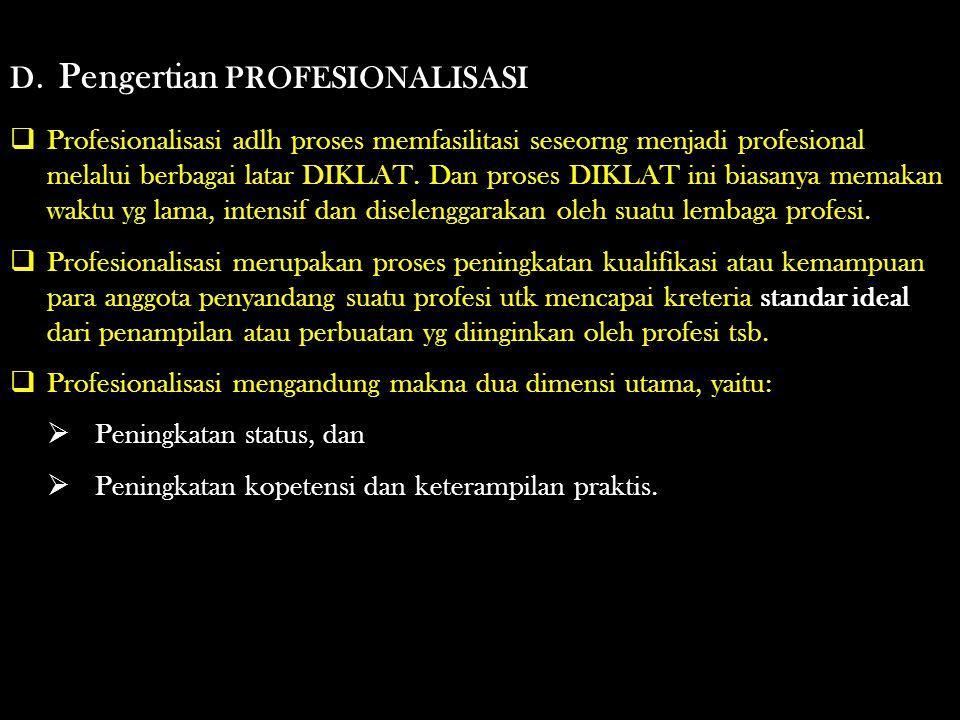 D. Pengertian PROFESIONALISASI