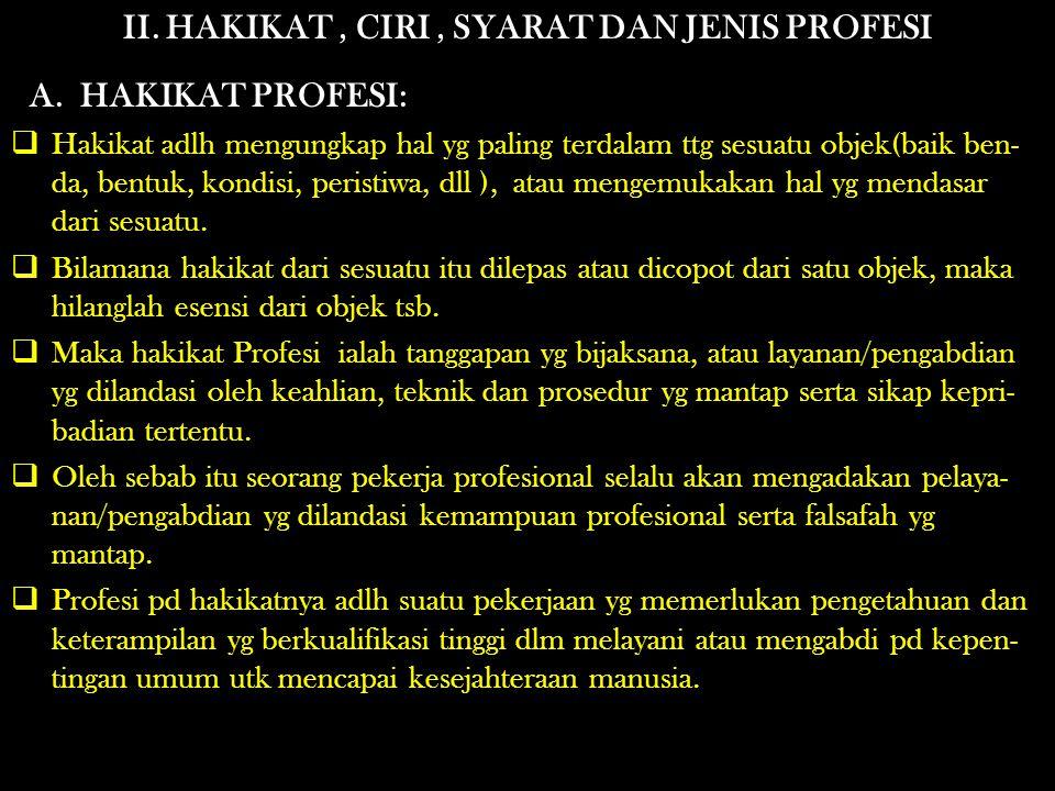 II. HAKIKAT , CIRI , SYARAT DAN JENIS PROFESI