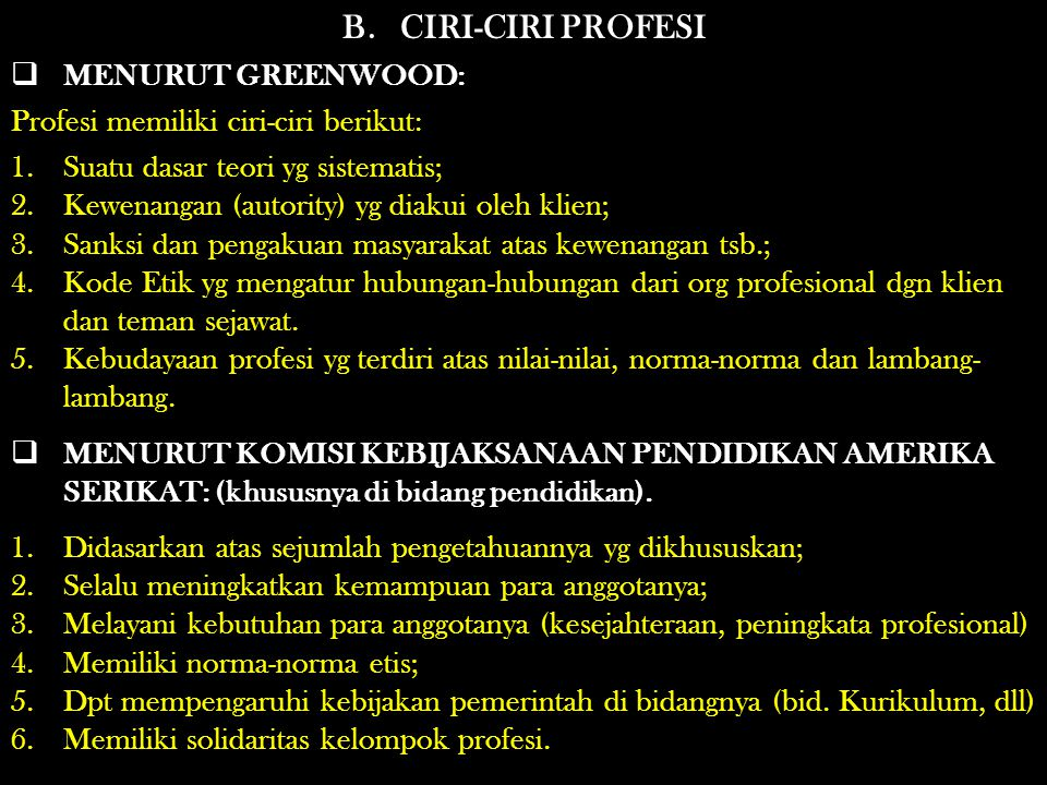 B. CIRI-CIRI PROFESI MENURUT GREENWOOD: