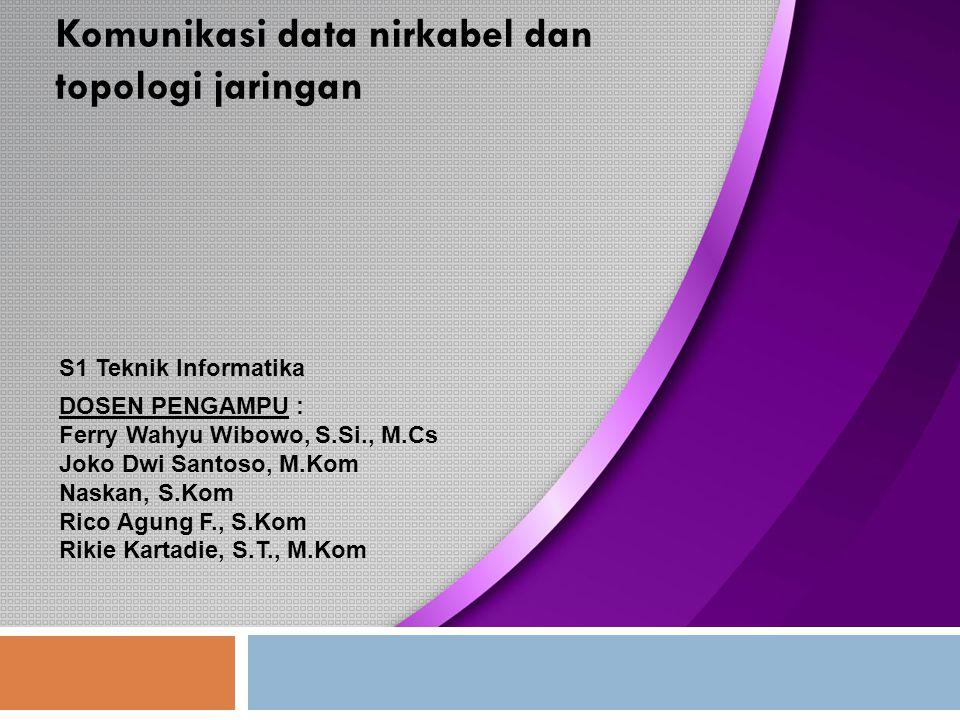 KOMUNIKASI DATA – ST014 Komunikasi data nirkabel dan topologi jaringan