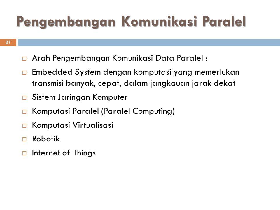Pengembangan Komunikasi Paralel