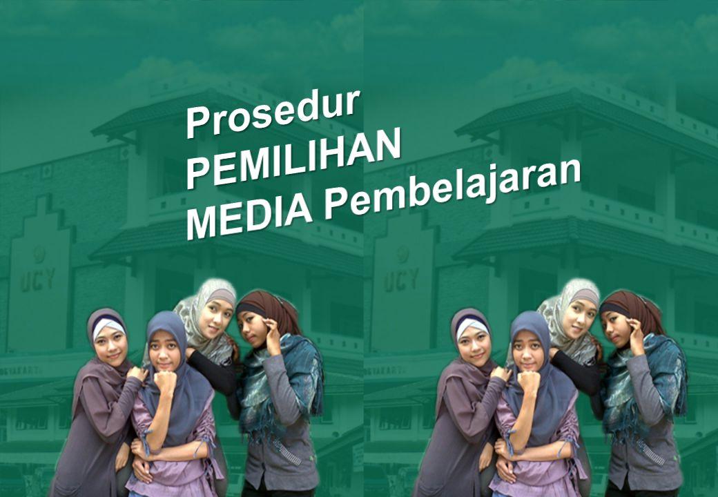 Prosedur PEMILIHAN MEDIA Pembelajaran
