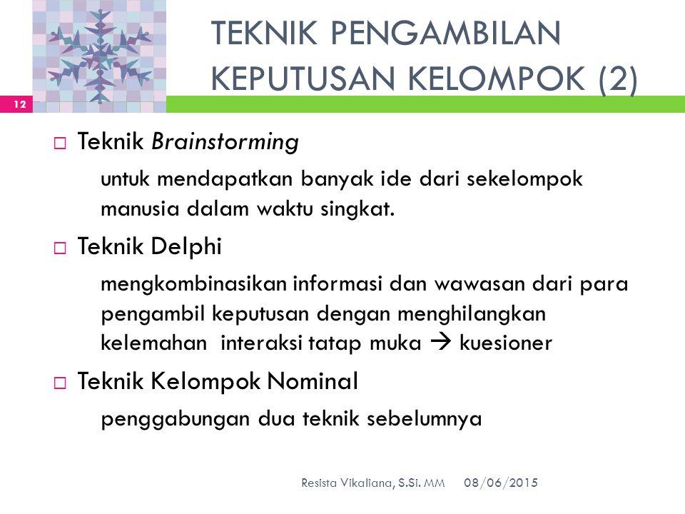 TEKNIK PENGAMBILAN KEPUTUSAN KELOMPOK (2)