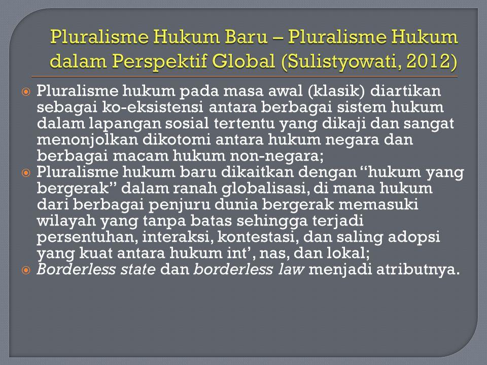 Pluralisme Hukum Baru – Pluralisme Hukum dalam Perspektif Global (Sulistyowati, 2012)
