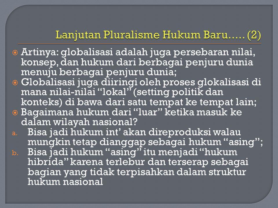Lanjutan Pluralisme Hukum Baru..... (2)